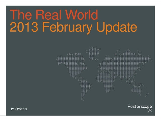 The Real World2013 February Update21/02/2013