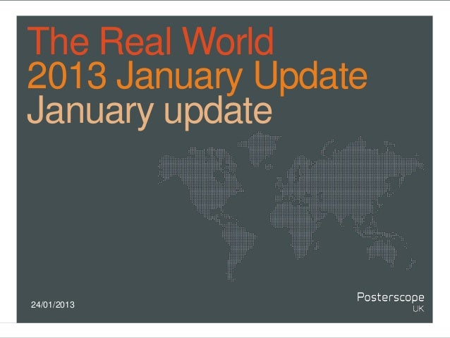 The Real World2013 January UpdateJanuary update24/01/2013