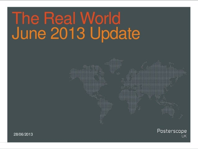 The Real World June 2013 Update 28/06/2013