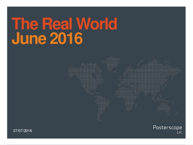 07/07/2016 The Real World June 2016