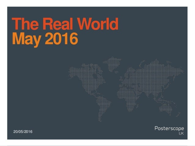 20/05/2016 The Real World May 2016