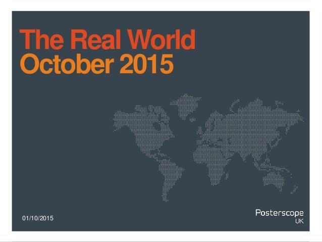 01/10/2015 The Real World October 2015