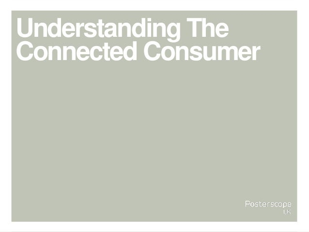 Understanding The Connected Consumer