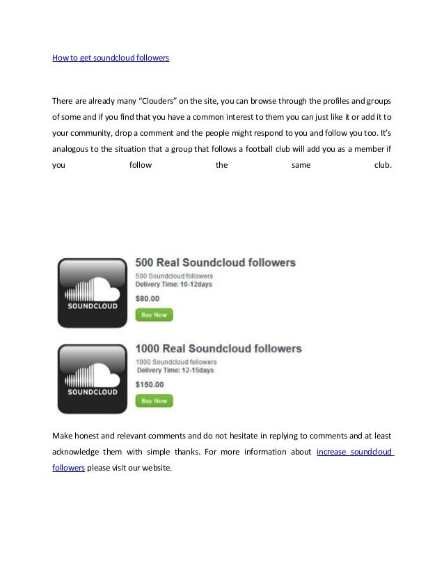 "How to get soundcloud followersThere are already many ""Clouders"" on the site, you can browse through the profiles and grou..."