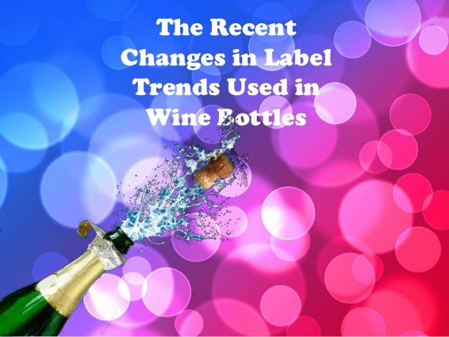 The Recent Changes in Label Trends Used in Wine Bottles