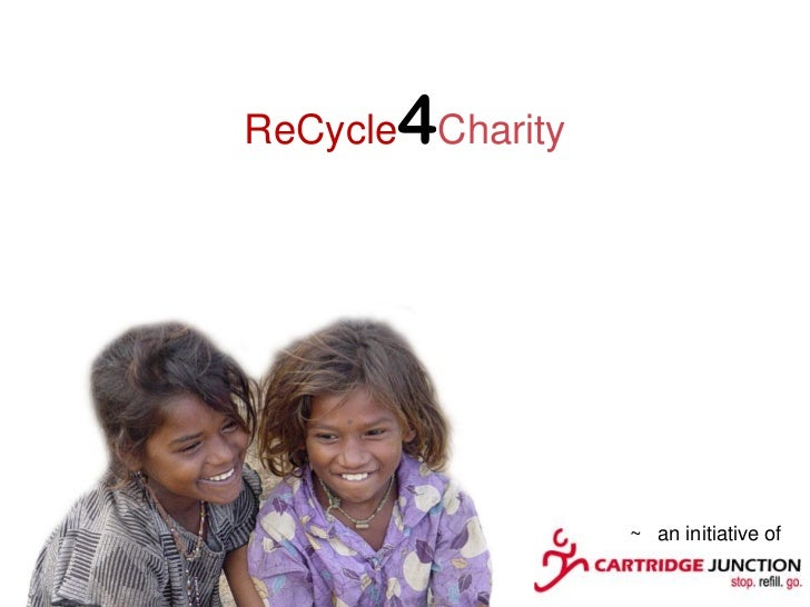 4ReCycle Charity                  ~ an initiative of