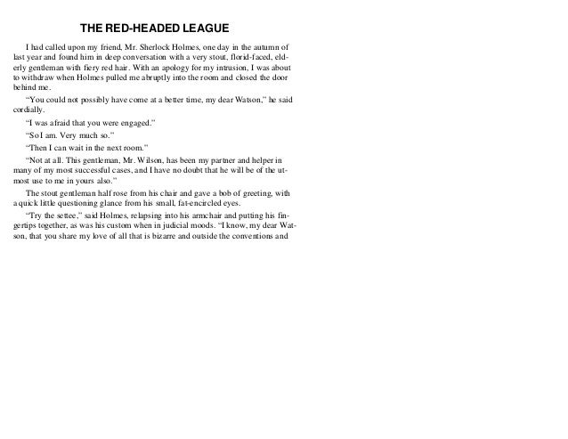 an analysis of the read headed league by sir arthur conan doyle Red-headed shop-keeper jabez wilson comes to holmes with a puzzle goaded on by his  see full summary » director: peter duguid writers: arthur conan doyle (characters) (as sir arthur conan doyle), anthony read (dramatised by).