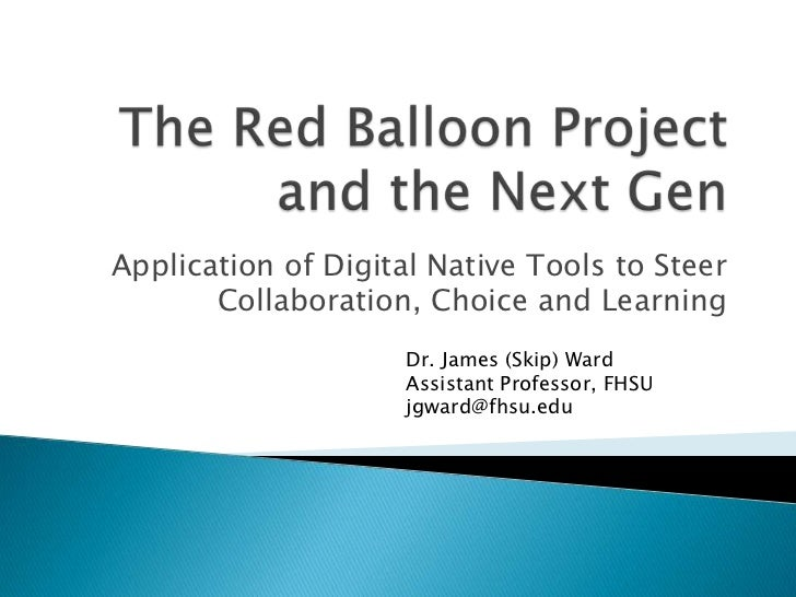 Application of Digital Native Tools to Steer       Collaboration, Choice and Learning                     Dr. James (Skip)...