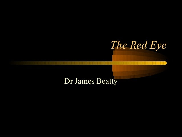 The Red Eye Dr James Beatty