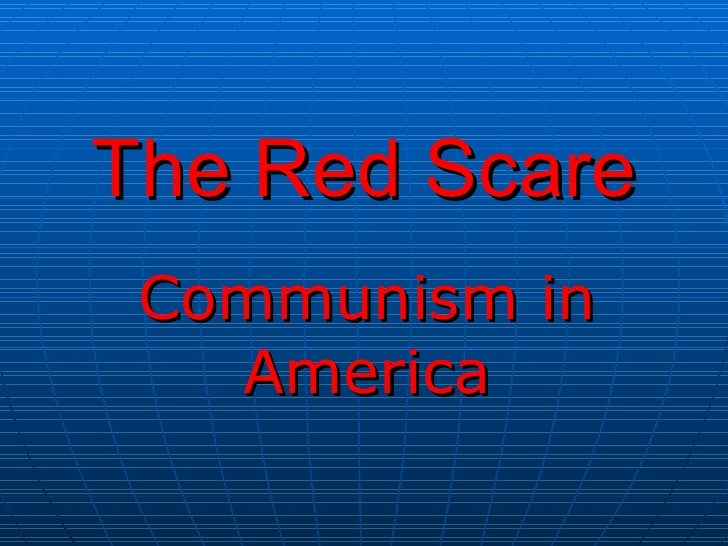 The Red Scare Communism in America