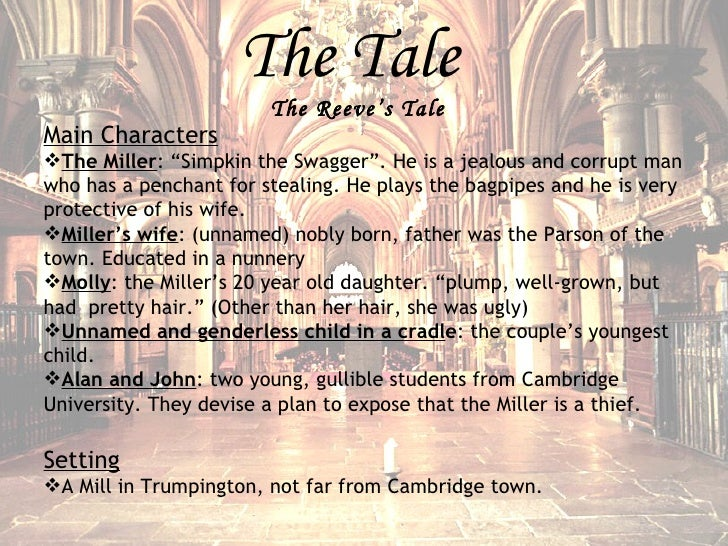 the millers tale and the reeves tale essay Tales, the groups they form and their position in the medieval society of england  it also aims to depict the relationship  the miller's tale.
