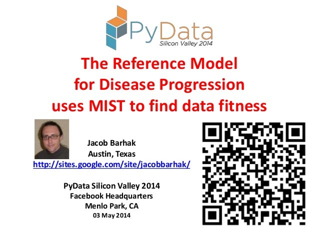 The Reference Model for Disease Progression uses MIST to find data fitness Jacob Barhak Austin, Texas http://sites.google....