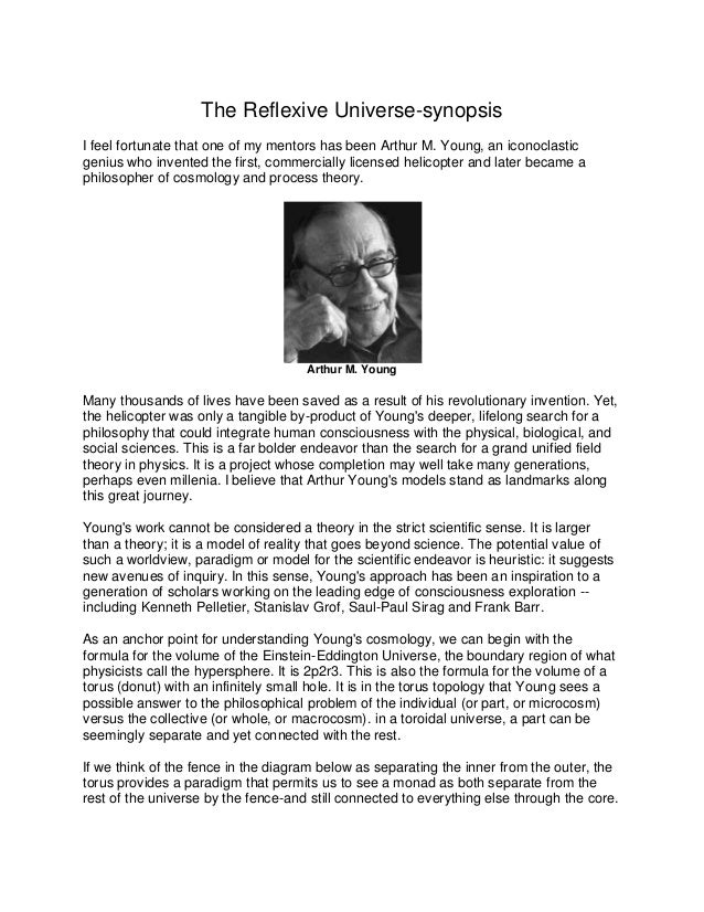 The Reflexive Universe-synopsisI feel fortunate that one of my mentors has been Arthur M. Young, an iconoclasticgenius who...