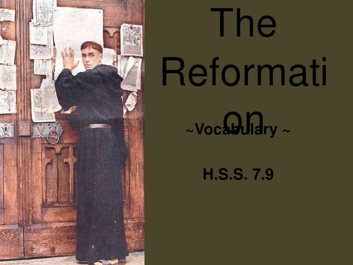 TheReformation<br />~Vocabulary ~<br />H.S.S. 7.9 <br />