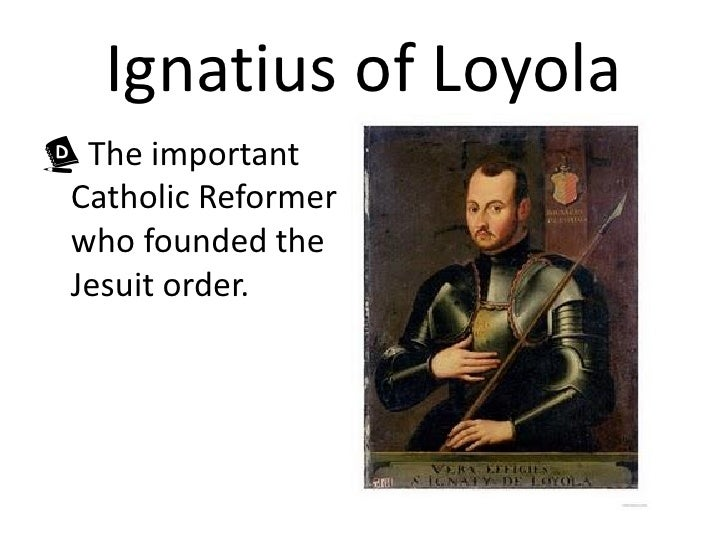 importance ignatius loyola A biography of st ignatius loyola (1491-1556): the founder of the jesuits by george traub, sj, and debra mooney, phd click here for a printable pdf.