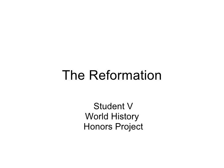 The Reformation Student V World History  Honors Project