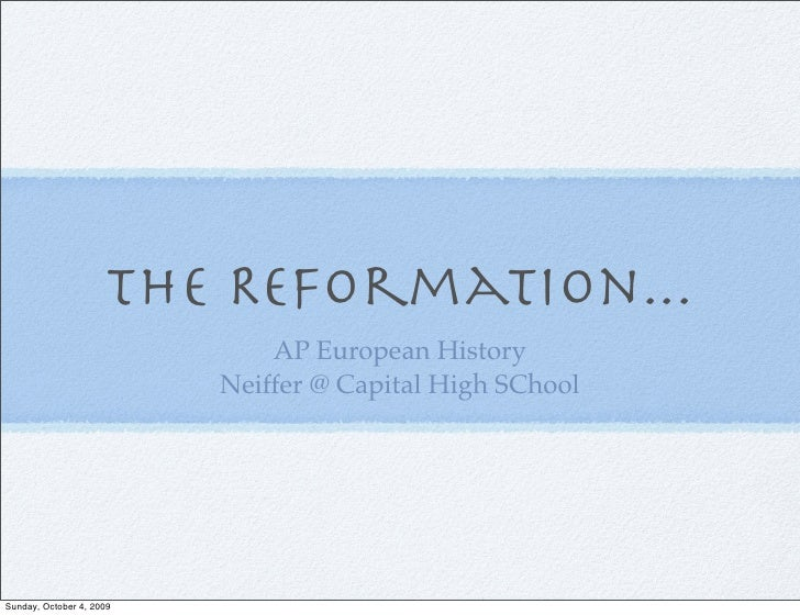 The Reformation...                               AP European History                           Neiffer @ Capital High SCho...