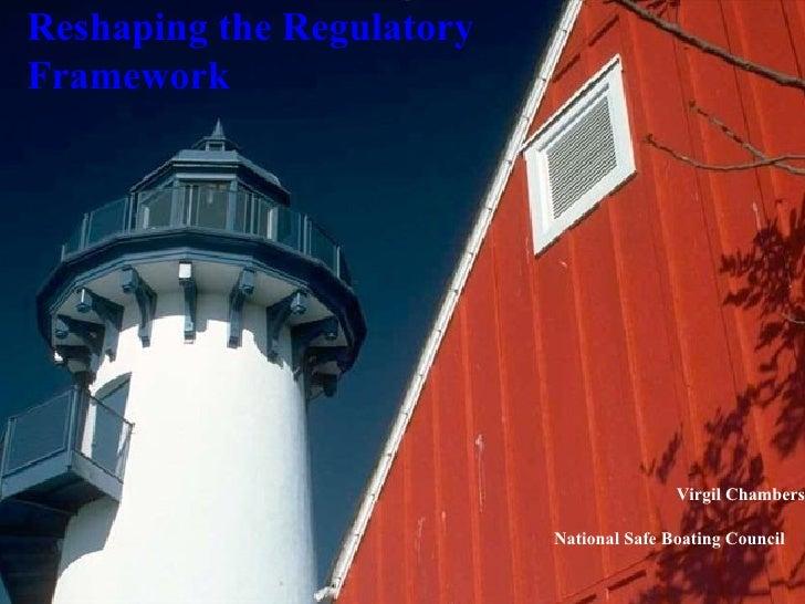 Reshaping the RegulatoryFramework                                          Virgil Chambers                           Natio...