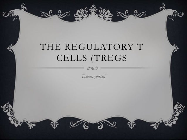 THE REGULATORY T CELLS (TREGS Eman youssif