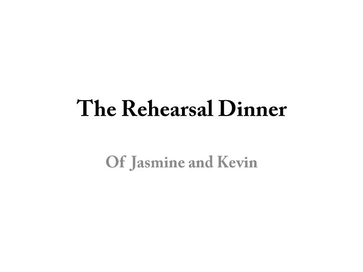 The Rehearsal Dinner<br />Of  Jasmine and Kevin <br />