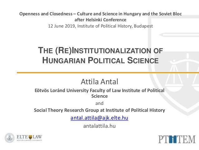 Openness and Closedness – Culture and Science in Hungary and the Soviet Bloc after Helsinki Conference 12 June 2019, Insti...
