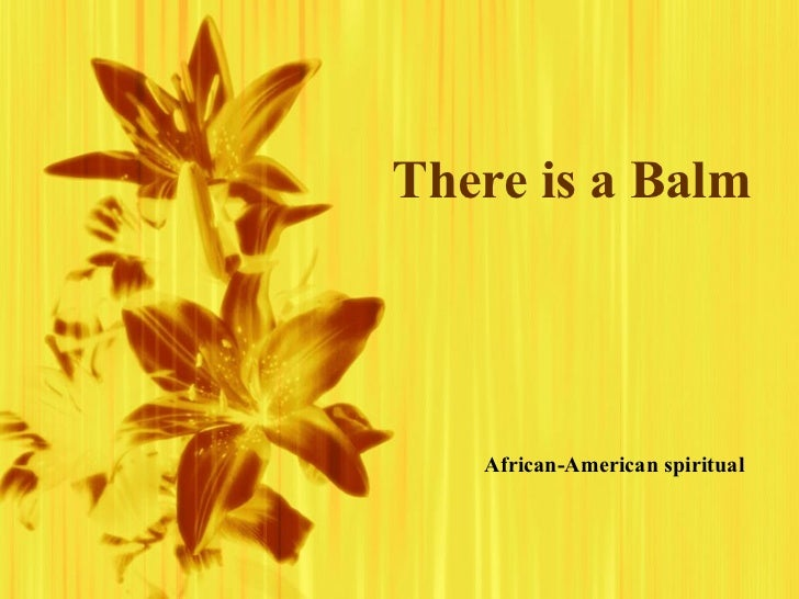 There is a Balm African-American spiritual