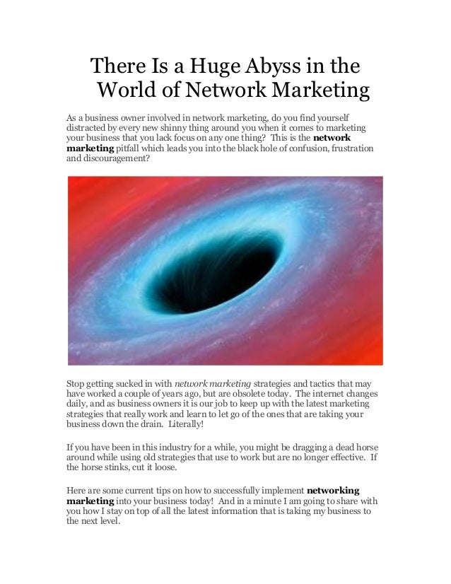 There Is a Huge Abyss in theWorld of Network MarketingAs a business owner involved in network marketing, do you find yours...
