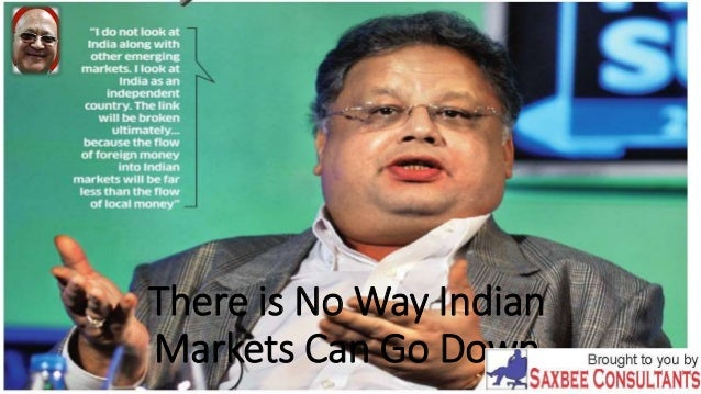 There is No Way Indian Markets Can Go Down