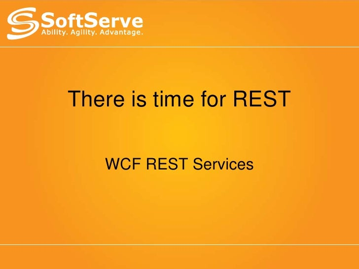 There is time for REST<br />WCF REST Services<br />