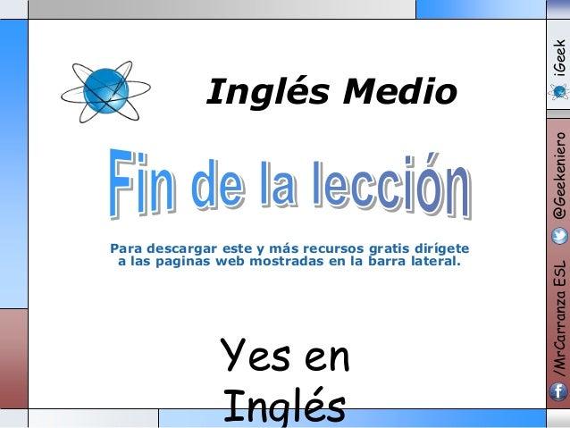 Yes en Ingl�s Para descargar este y m�s recursos gratis dir�gete a las paginas web mostradas en la barra lateral. Ingl�s M...