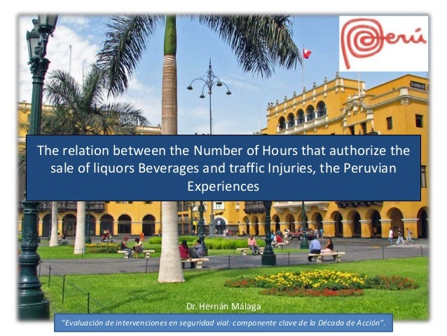 The relation between the Number of Hours that authorize the  sale of liquors Beverages and traffic Injuries, the Peruvian ...