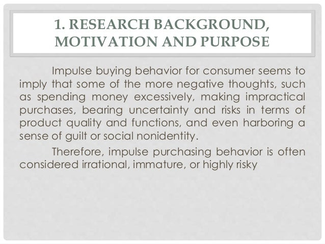 definition of impulsive buying decisions marketing essay Decision making is an art and a science which has been studied over generations the secret of marketing lies in learning what the customer wants and how to influence the customers decision making process so that he buys our product above competition.