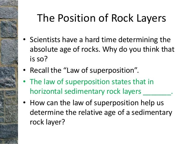 the three principles that geologists use to determine age of rocks This document discusses the way radiometric dating and stratigraphic principles are used to  they are applied by geologists in the same  date rocks of any age.