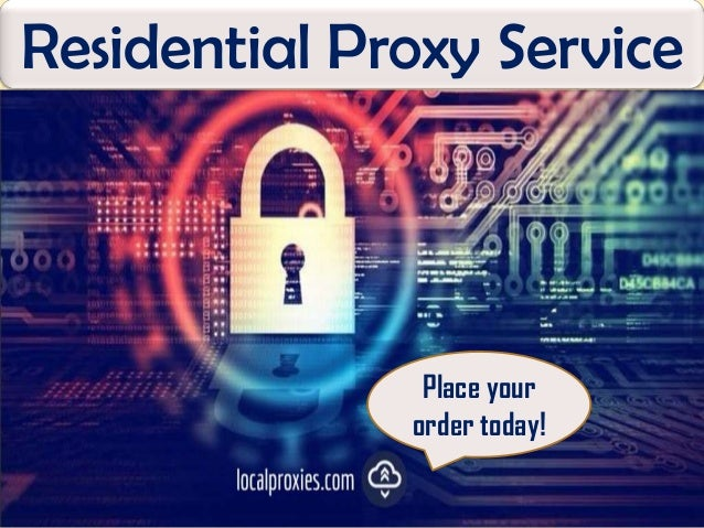 Residential Proxy Service Place your order today!