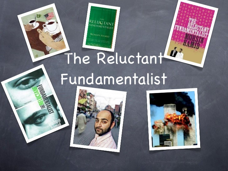 the reluctant fundamentalist notes The reluctant fundamentalist is a novel by mohsin hamid, young celebrated writer who had very intricately woven the story around a young pak.