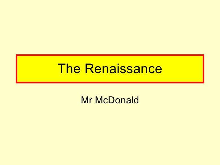 The Renaissance Mr McDonald
