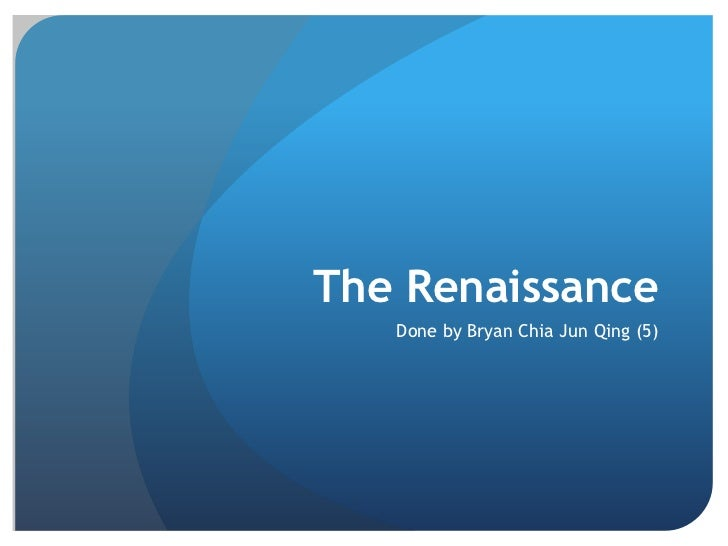 The Renaissance<br />Done by Bryan Chia Jun Qing (5)<br />