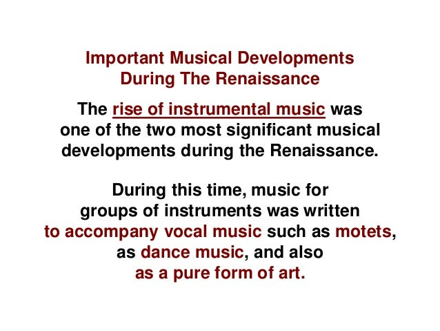 the renaissance period in music Compiled by suzie berndt, education intern the phoenix symphony musical  time periods: the renaissance period math (from az common core standards .