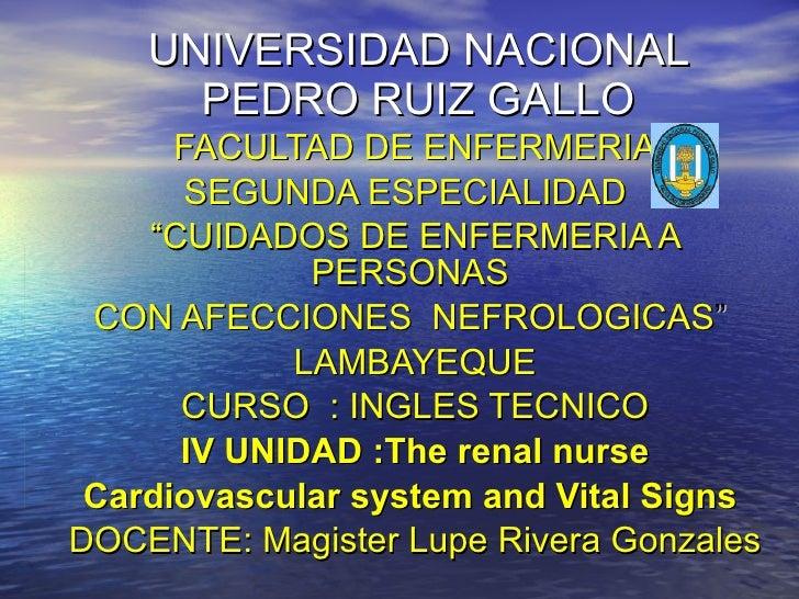 """UNIVERSIDAD NACIONAL PEDRO RUIZ GALLO FACULTAD DE ENFERMERIA SEGUNDA ESPECIALIDAD  """" CUIDADOS DE ENFERMERIA A PERSONAS  CO..."""
