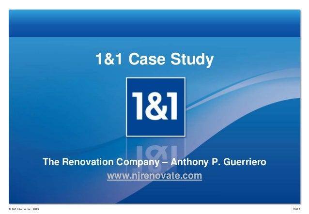 1&1 Case Study  The Renovation Company – Anthony P. Guerriero www.njrenovate.com  ® 1&1 Internet Inc. 2013  Page 1