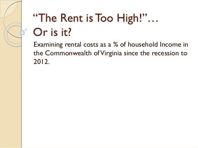 """""""The Rent is Too High!""""… Or is it? Examining rental costs as a % of household Income in the Commonwealth of Virginia since..."""
