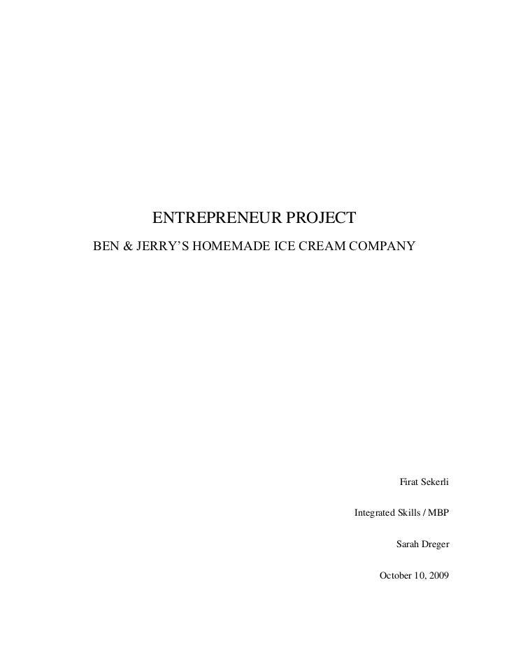 ENTREPRENEUR PROJECTBEN & JERRY'S HOMEMADE ICE CREAM COMPANY                                          Firat Sekerli       ...