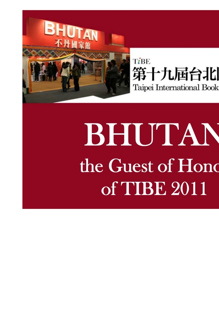 BHUTANthe Guest of Honor   of TIBE 2011