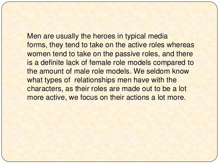 representations of either male or female characters essay In most movies we in the mainstream media today, the women are either there for visual pleasure, or to support the male role to give him something to fight for - eg.