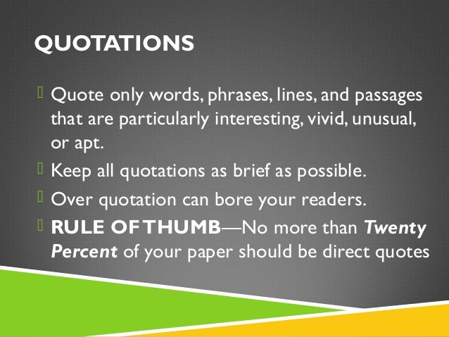 in a research paper what should be in quotation marks When is it appropriate to use quotation marks to set off a term that is being defined you might say that i should the chicago manual of style online.
