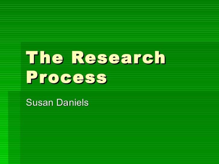 The Research Process Susan Daniels
