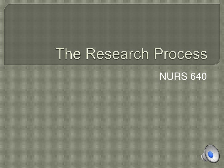 The Research Process<br />NURS 640<br />