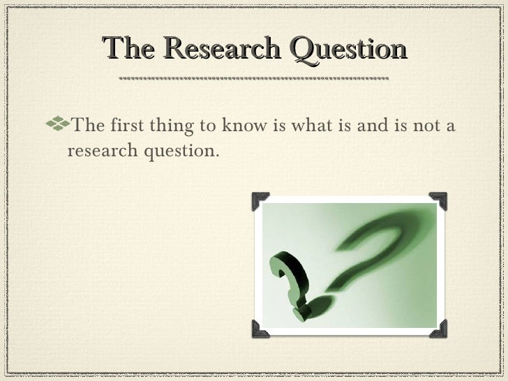 The Research Question Slide 2