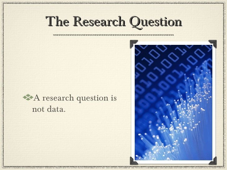 The Research Question Slide 3