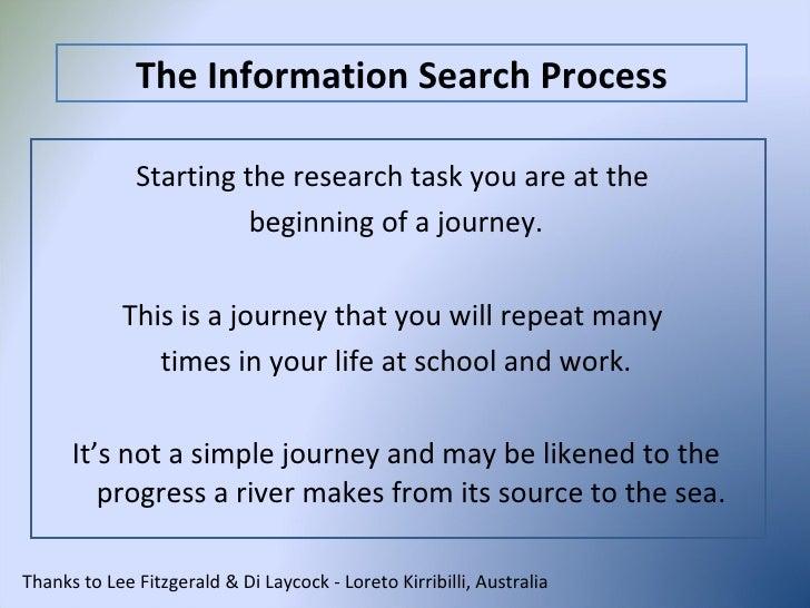 <ul><li>Starting the research task you are at the  </li></ul><ul><li>beginning of a journey. </li></ul><ul><li>This is a j...